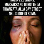 A Roma nella Gaystreet Genitori picchiano la fidanzata della figlia